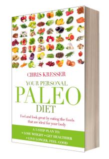 Your personal Paleo diet Chris Kresser book